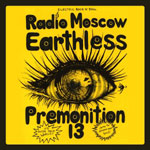 05 Earthless/Premonition 13/Radio Moscow split 12""